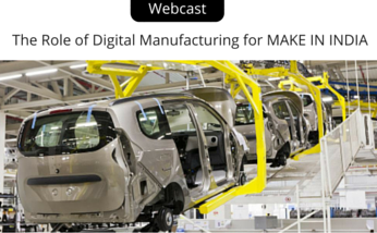 "Webcast - ""The role of Digital Manufacturing for MAKE IN INDIA"""
